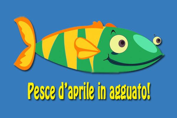 Se sei Pesce d 'aprile abbocchi all' amo.di Silvano Molinas