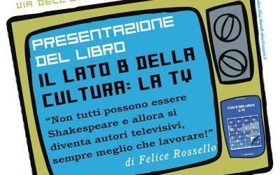 """La presentazione del libro """"Il lato B della cultura: la TV"""" di Felice Rossello al MuDA"""