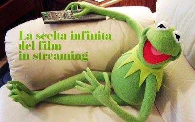 La scelta infinita del film in streaming