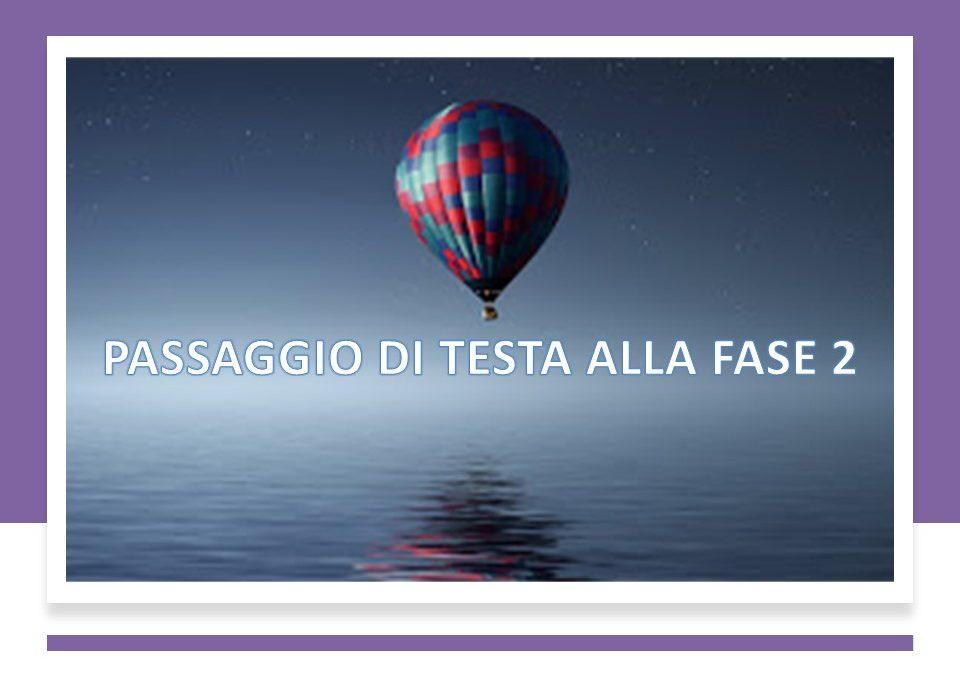 PASSAGGIO DI TESTA ALLA FASE 2